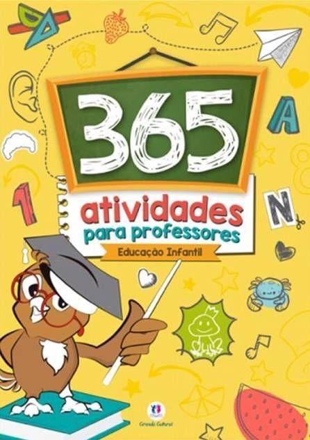 Livro 365 Atividades Para Professores Educacao Infantil Isbn