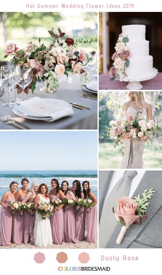 8 Hottest Summer Wedding Flowers Ideas for 2019 #dustyrosewedding