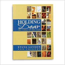 """Holding Dear by Steve Leveen: Steve Leveen and Friends:"" An interesting book... well worth a read."