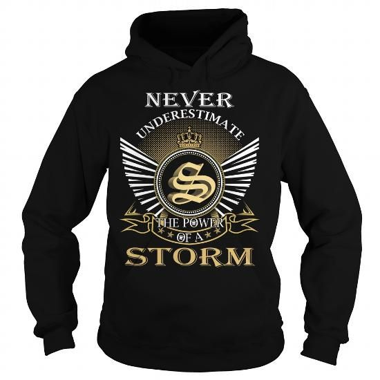 Never Underestimate The Power of a STORM T Shirts, Hoodies. Check price ==► https://www.sunfrog.com/Names/Never-Underestimate-The-Power-of-a-STORM--Last-Name-Surname-T-Shirt-Black-Hoodie.html?41382