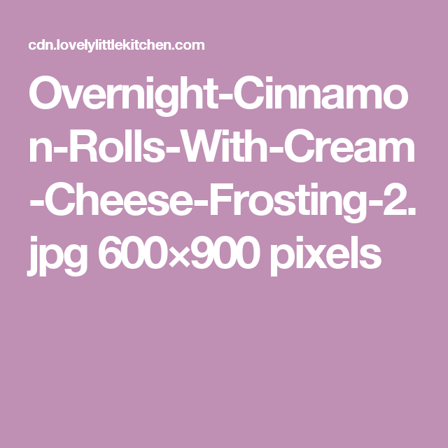 Overnight Cinnamon Rolls With Cream Cheese Frosting 2g 600900