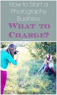 How to Start a Photography Business Series - tips for what to charge your clients   KristenDuke.com