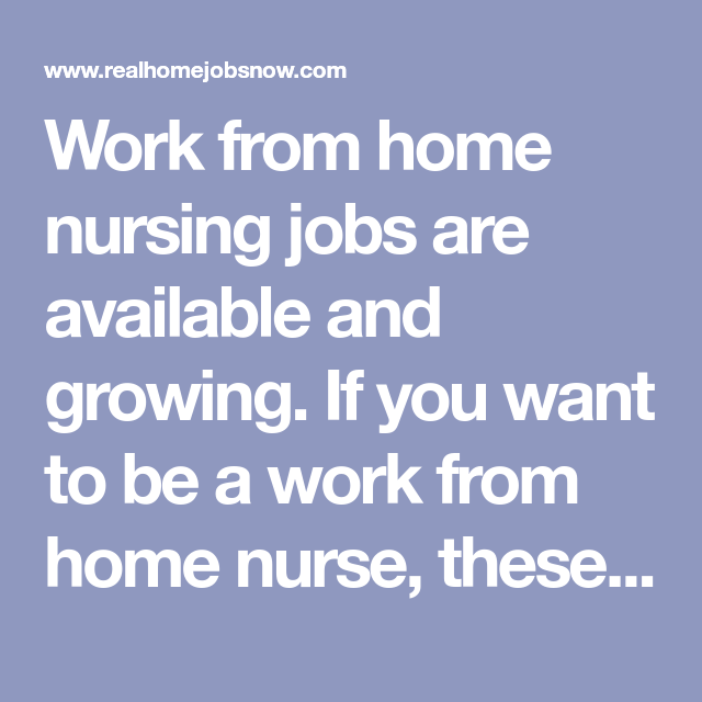 51 Companies With Work From Home Nursing Jobs In 2019 With Images