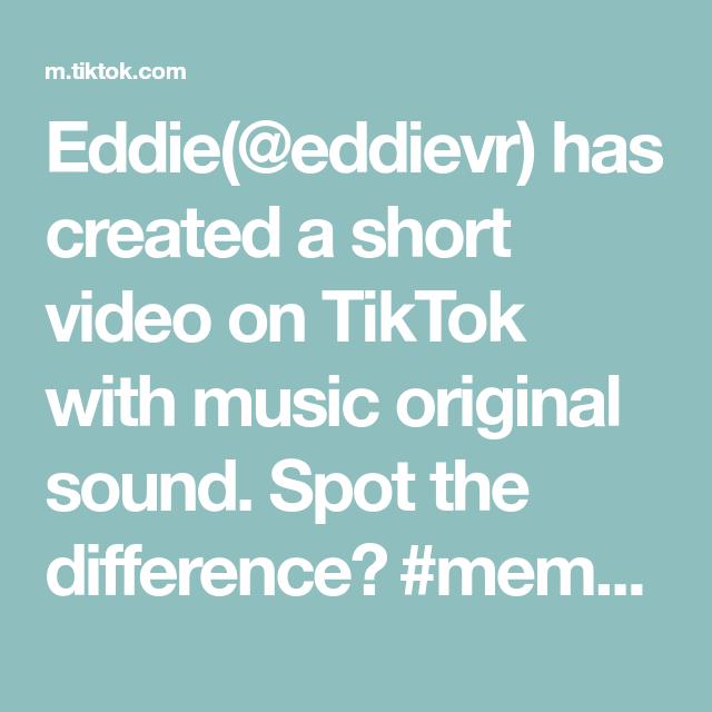 Eddie Eddievr Has Created A Short Video On Tiktok With Music