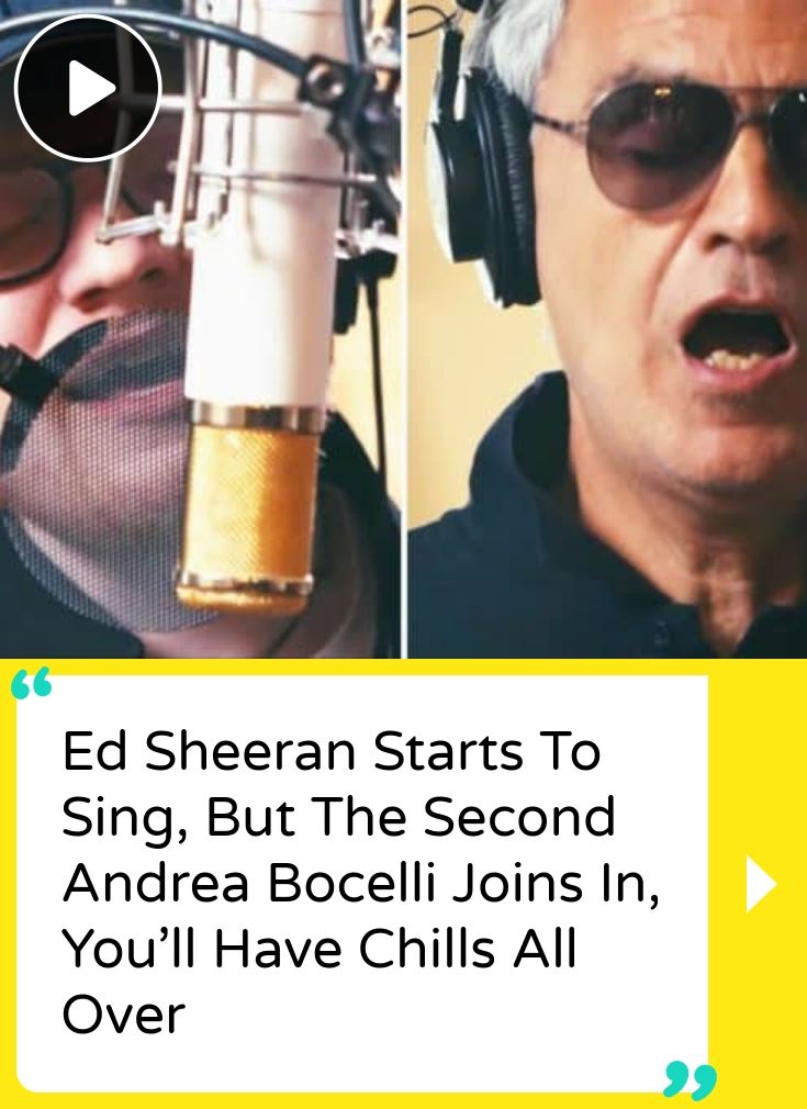 Ed Sheeran Starts To Sing, But The Second Andrea Bocelli Joins In, You'll Have Chills All Over