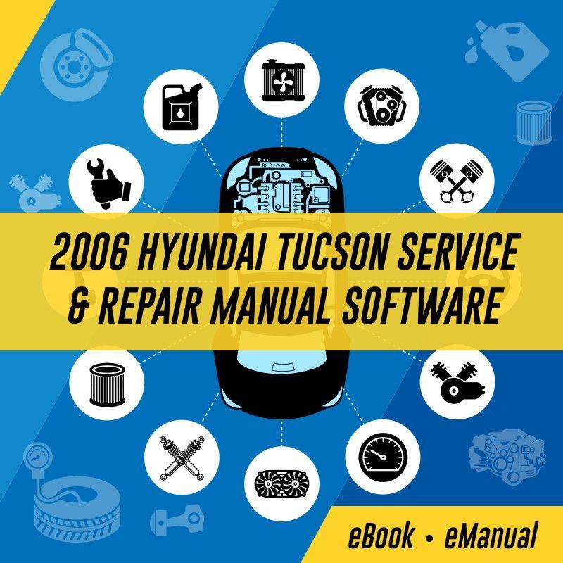 2006 Hyundai Tucson Workshop Service Repair Manual Repair Manuals Hyundai Tucson Repair