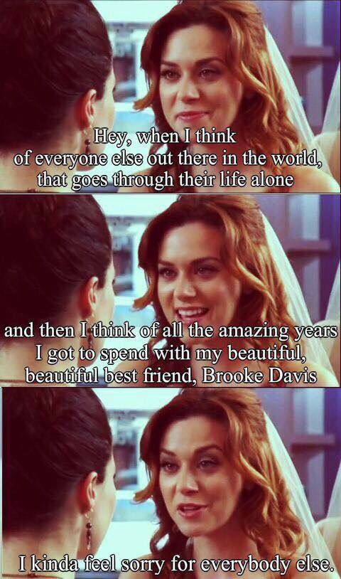 Love Peyton And Brooke's Friendship OneTreeHill OTH Quotes Adorable One Tree Hill Quotes About Friendship