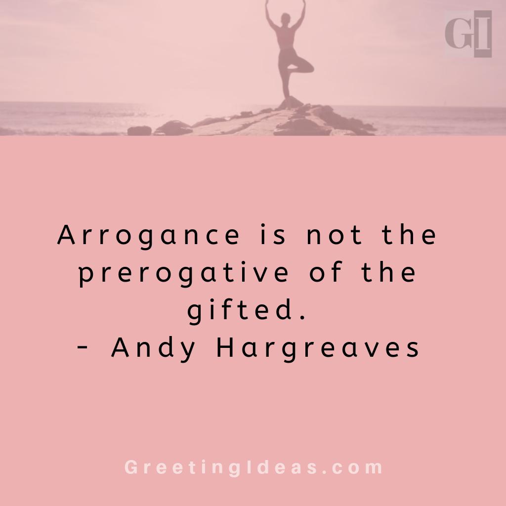 Motivational Quotes About Arrogance Arrogance Quotes Emotional Quotes Inspirational Quotes