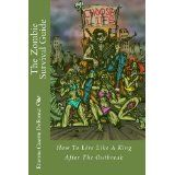 The Zombie Survival Guide: How to Live Like a King After the Outbreak (Paperback)By Etienne Guerin DeForest