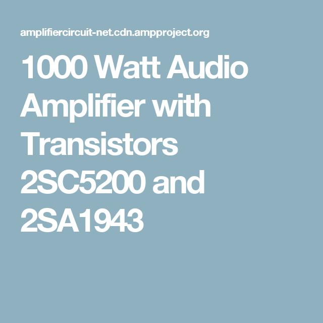 1000 Watt Audio Amplifier With Transistors 2sc5200 And 2sa1943 Audio Amplifier Amplifier Audio