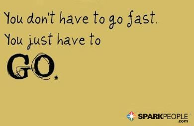 #motivational #sparkpeople #motivation #fitness #quote #dont #have #fast #just #you #via #to #goYou...