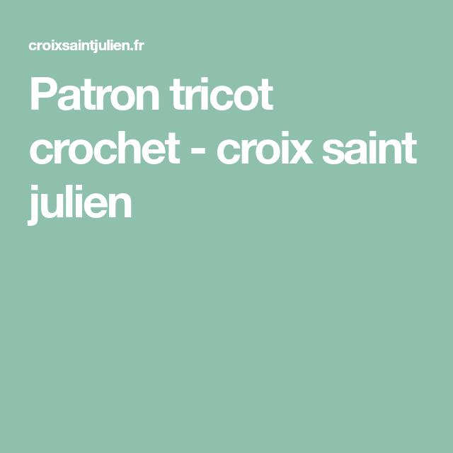 Patron tricot crochet - croix saint julien   tricots   Pinterest 95036701388