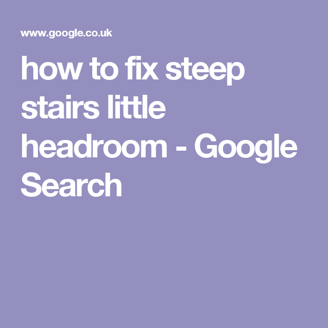 Best How To Fix Steep Stairs Little Headroom Google Search 640 x 480