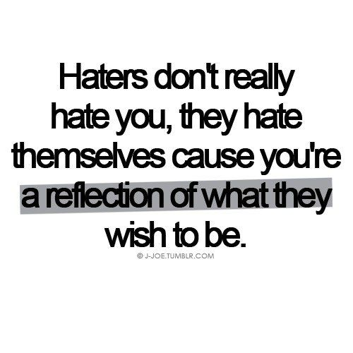 Stop Worrying About The Haters Quotes Words Quotes Life Quotes