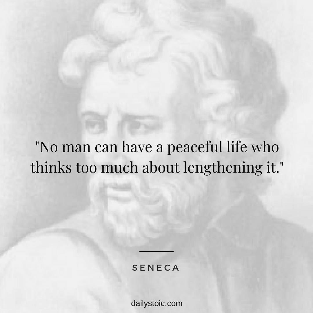 No Man Can Have A Peaceful Life Who Thinks Too Much About Lengthening It Seneca Stoic Quotes Stoicism Quotes Live Quotes Inspiration