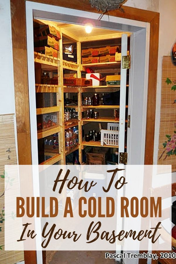 How To Build A Cold Room In Your Basement. How To Build A Cold Room In Your Home Basement Cold Rooms Root Cellars Are For Keeping Food Supplies At A Low Temperature And Steady Humidity