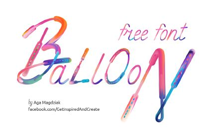 Balloon Free Artistic Typeface Is Here An Artsy Font Coming From The Latest Work Of Aga Magdziak This Perfect
