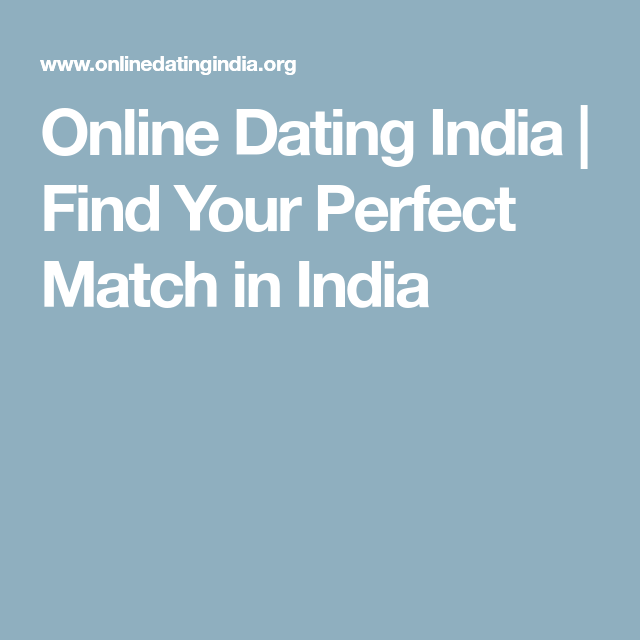 Find your perfect match online dating