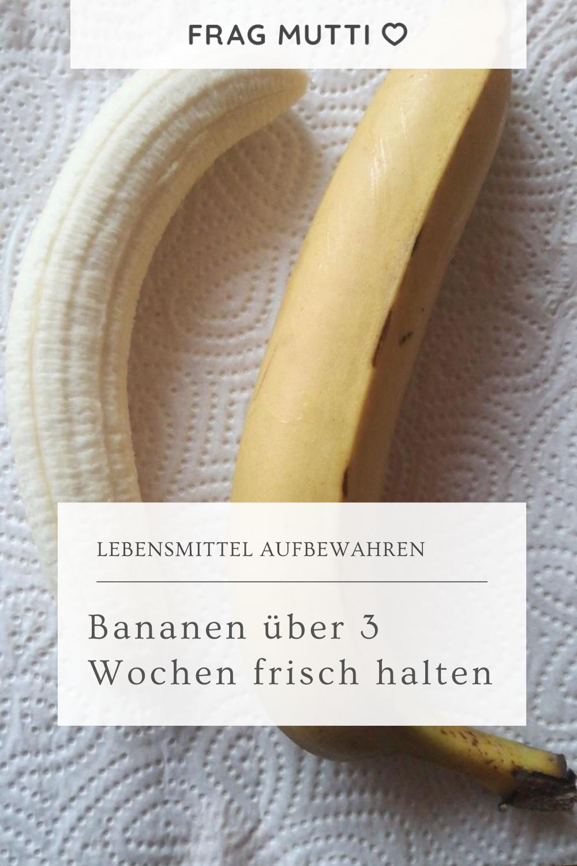 Bananen über 8 Wochen frisch halten   Frag Mutti   Bananen, Frisch ...