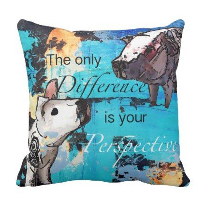 The only difference is your perspective throw pillow