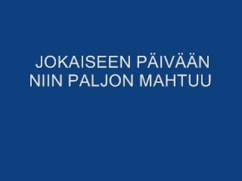 JOKAISEEN PÄIVÄÄN NIIN PALJON MAHTUU.wmv