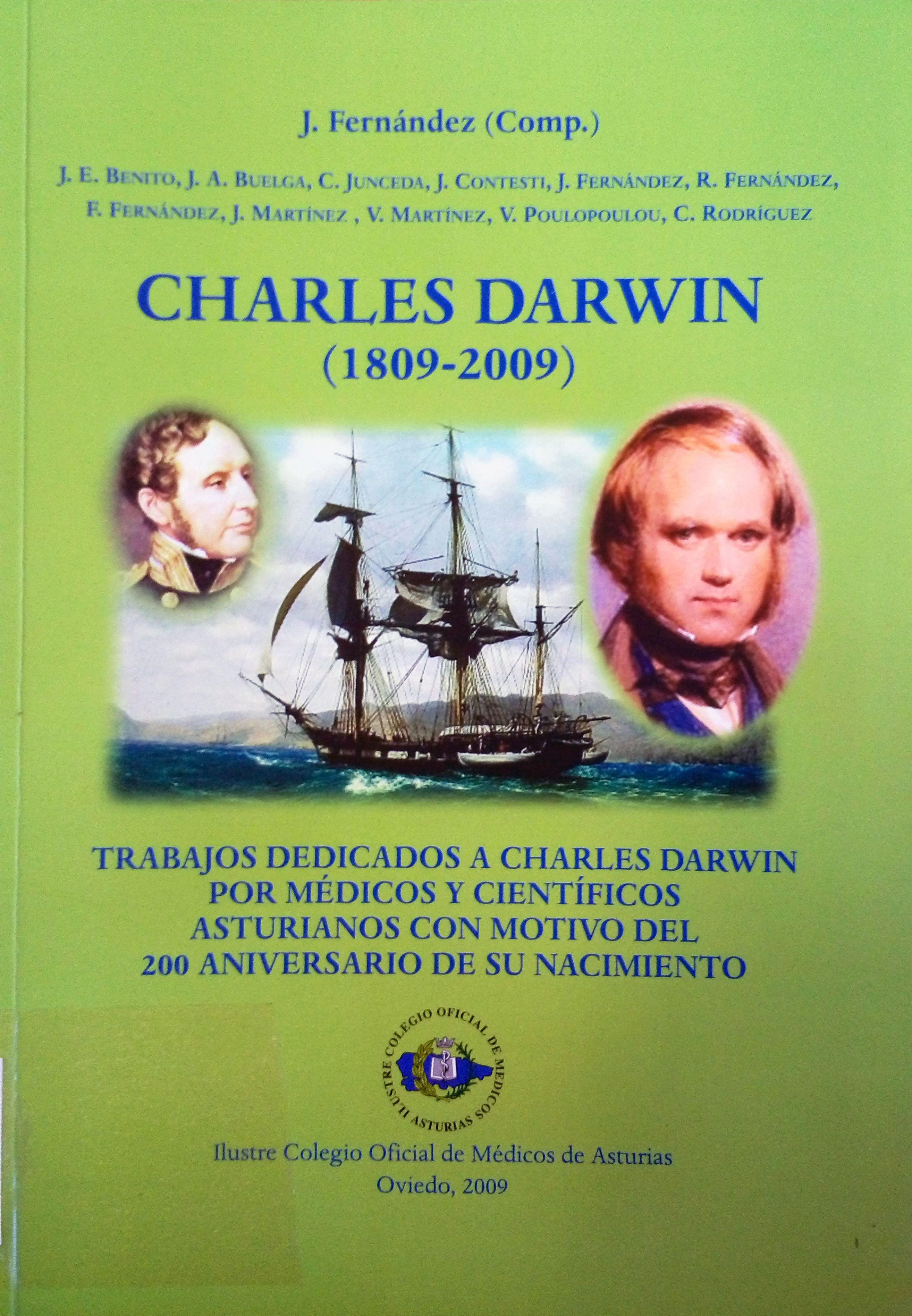 CHARLES DARWIN. (1809-2009). TRABAJOS DEDICADOS A CHARLES DARWIN POR MEDICOS Y CIENTIFICOS ASTURIANOS CON MOTIVO DEL 200 ANIVERSARIO DE SU NACIMIENTO. ILUSTRE COLEGIO OFICIAL DE MEDICOS DE ASTURIAS. OVIEDO, 2009. RUSTICA CON SOLAPA. 248 PAGINAS. CON ILUSTRACIONES.