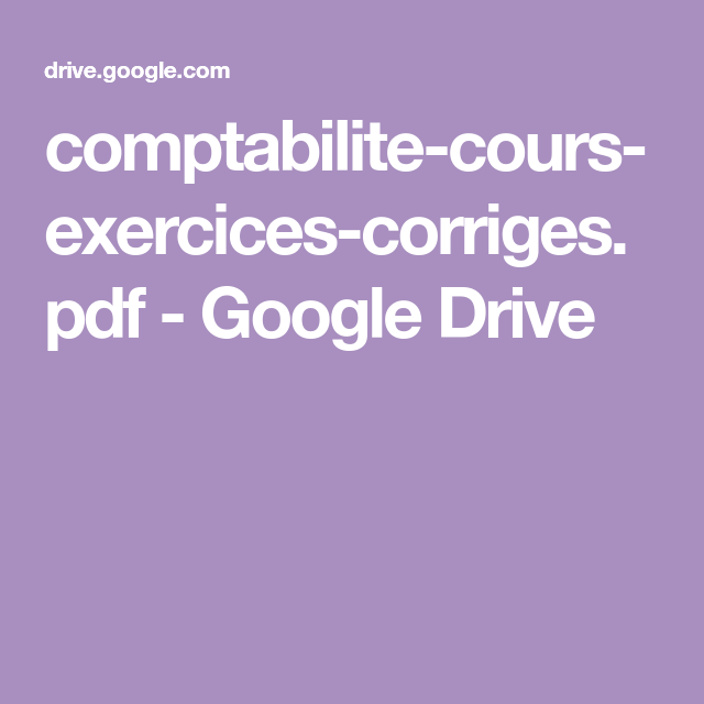 Comptabilite Cours Exercices Corriges Pdf Google Drive Comptabilite Cours De Comptabilite Exercice