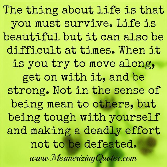 Life Can Be Difficult At Times Positive Quotes Life Life Quotes
