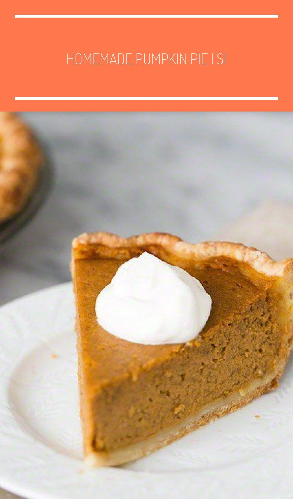 Homemade Pumpkin Pie Simplyrecipes Com Pumpkinpureerecipes Old Fashioned Pumpkin Pie Easy And Delicious Traditional Pumpkin Pie Recipe With Fresh Or Canned In 2020