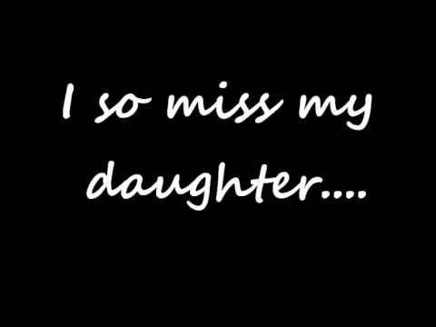 Miss my daughter | my kids | I miss my daughter, I love my ...