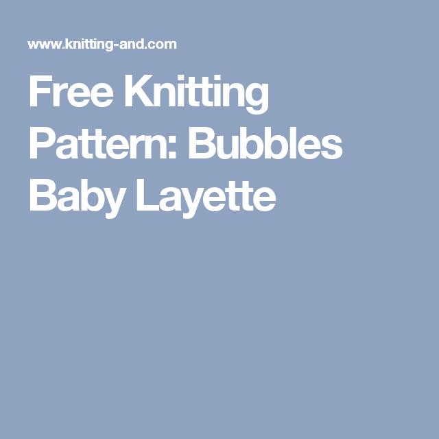 Free Knitting Pattern Bubbles Baby Layette Knitting Pinterest