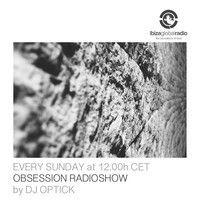 Dj Optick - Obsession - Ibiza Global Radio - 08.02.2015 by Dj Optick on SoundCloud