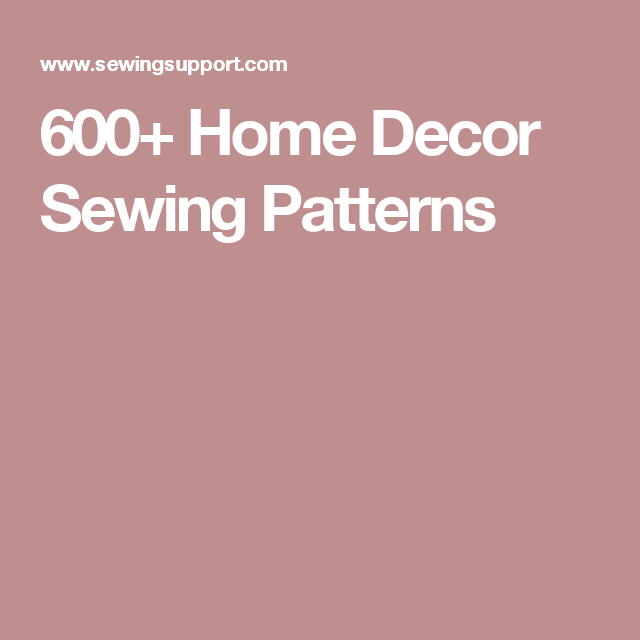 600+ Home Decor Sewing Patterns