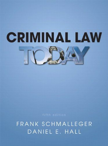 Criminal Law Today (5th Edition)/Frank J  Schmalleger