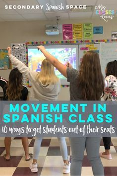 Movement in Spanish Class - 10 ways to get students out of their seats - Secondary Spanish Space