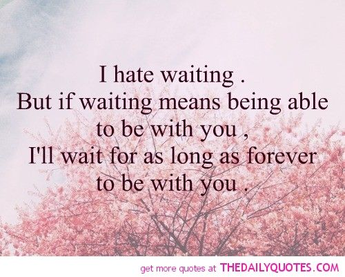Waiting For You Imagesquotes Will Wait For You Quote Love Lovers