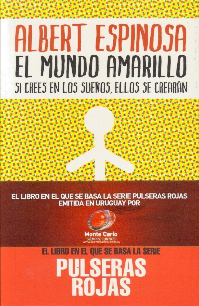 El Mundo Amarillo de Albert Espinosa es un libro que os recomendamos que te  hará pensar