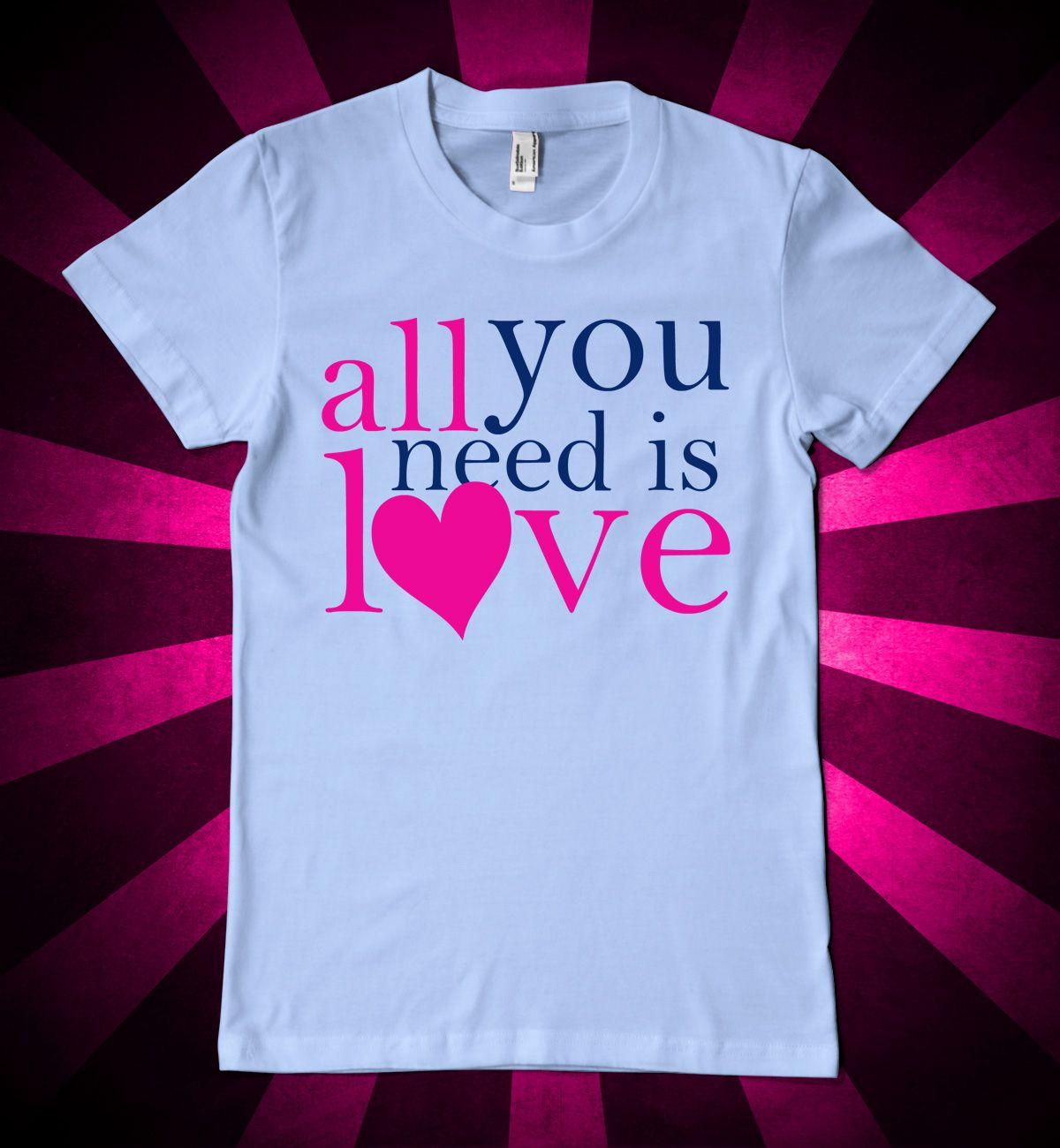 All You Need Is Love Valentine S Day T Shirt Design Shirt Designs Embroidered Clothes Tshirt Designs