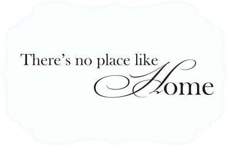 Theres No Place Like Home Vinyl Home Quotes Sayings Home New