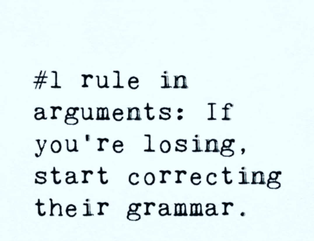 But What If They Are Correct Arguments Rules Grammar Correct Lose Losing Arguing Sarcasm Winwin Meme Gags Grammar English Grammar Correction