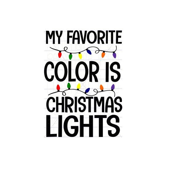 My Favorite Color Is Christmas Lights Svg File Christmas Instant