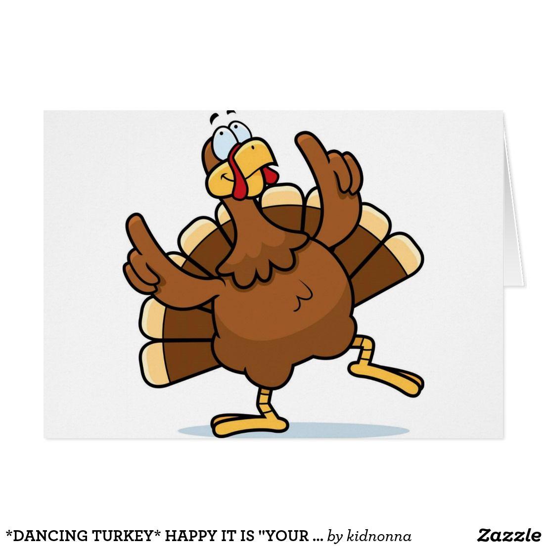 dancing turkey happy it is your birthday card birthdays rh pinterest com dancing turkey clipart free dancing turkey clipart free
