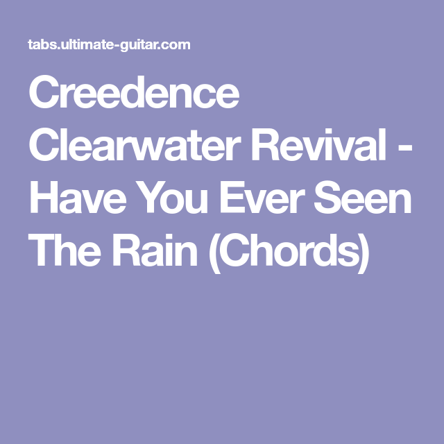 Creedence Clearwater Revival - Have You Ever Seen The Rain (Chords ...