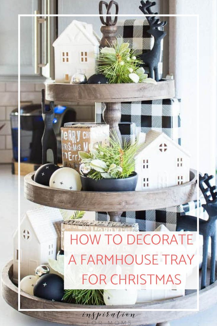 Discover How To Easily Decorate A Farmhouse Tray For Christmas In A Few Simple Steps Simple And Easy Home Decor I Christmas Tray Decor Christmas Inspiration