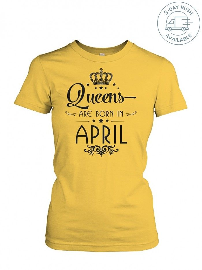 518c7f2b Queens are born in April t shirt 5 Color TeeChip Shirts, Ladies Tee, Guys