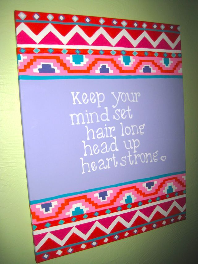 Quote Canvas Keep Your Mind Set Hair Long Head Up Heart Strong I Like The Pattern Ideas