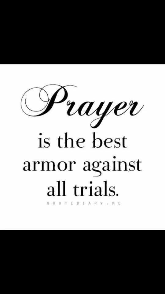 Prayer is the best armor against all trials    Lds   Faith