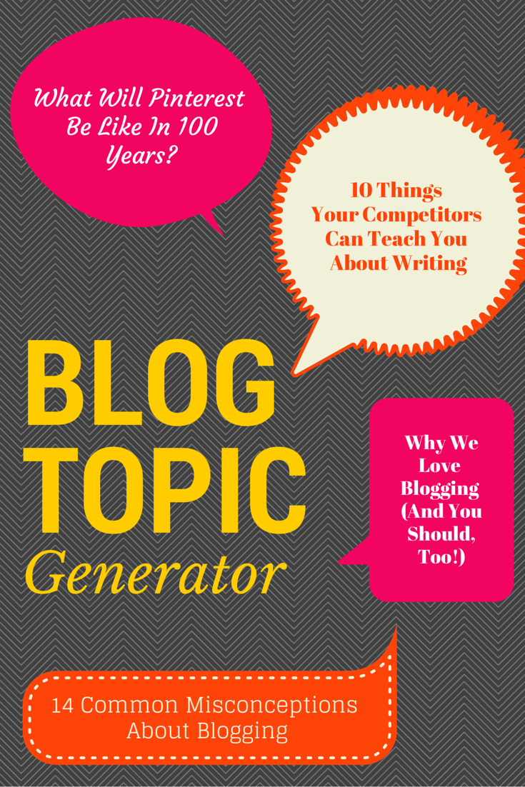 Don't know what to blog about? Let us think of ideas for you