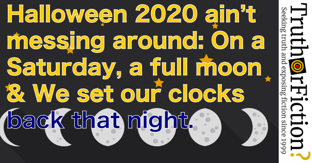 Is Halloween 2020 a Saturday With a Full Moon and When the
