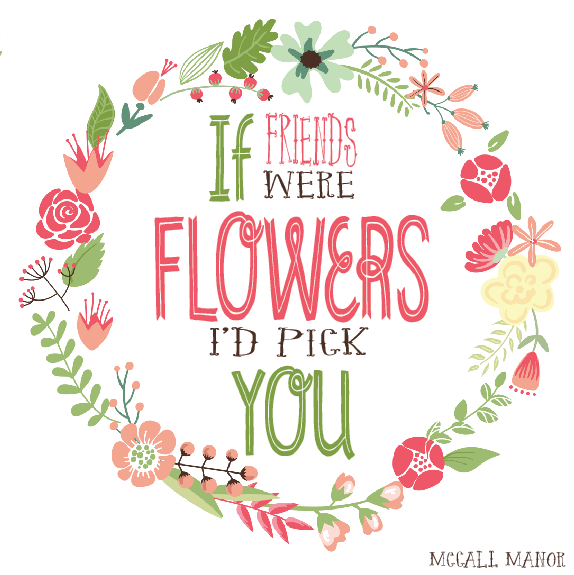 Beautiful Flowers Images With Friendship Quotes: Free Printable With If Friends Were Flowers, I'd Pick You